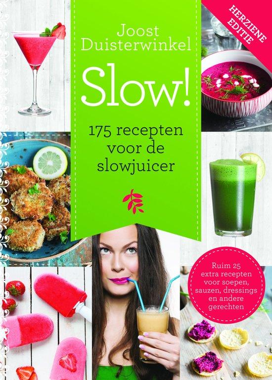 Slow! 175 recepten voor de slowjuicer